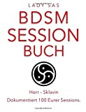 BDSM Session Buch, Herr – Sklavin. 100 Eurer Sessions in...
