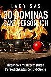 30 Dominas ganz persönlich │Interviews bieten Einblick in...